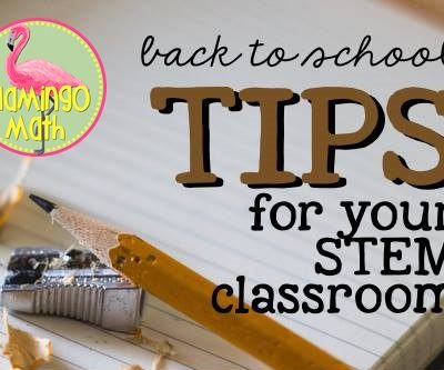 Back to School Tips for Your STEM Classroom